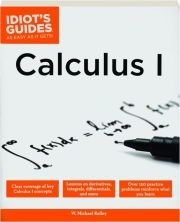 CALCULUS 1: Idiot's Guides as Easy as It Gets!