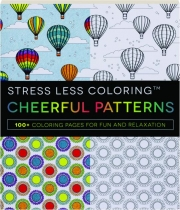 STRESS LESS COLORING CHEERFUL PATTERNS
