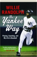 THE YANKEE WAY: Playing, Coaching, and My Life in Baseball