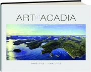 ART OF ACADIA: The Islands, the Mountains, the Main