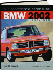 THE RESTORER'S REFERENCE, BMW 2002 1968-1976