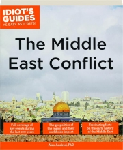 THE MIDDLE EAST CONFLICT: Idiot's Guides as Easy as It Gets!