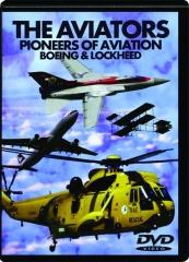 THE AVIATORS: Pioneers of Aviation--Boeing & Lockheed