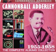 CANNONBALL ADDERLEY: The Complete Albums Collection 1955-1958