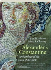 ALEXANDER TO CONSTANTINE, VOLUME 3: Archaeology of the Land of the Bible
