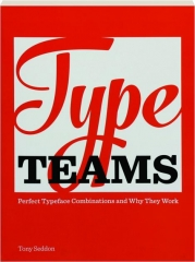 TYPE TEAMS: Perfect Typeface Combinations and Why They Work