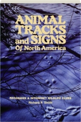 ANIMAL TRACKS AND SIGNS OF NORTH AMERICA