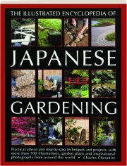 THE ILLUSTRATED ENCYCLOPEDIA OF JAPANESE GARDENING