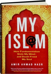 MY ISL@M: How Fundamentalism Stole My Mind--and Doubt Freed My Soul