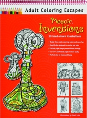 MOSAIC INVENTIONS: Adult Coloring Escapes