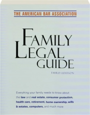 THE AMERICAN BAR ASSOCIATION FAMILY LEGAL GUIDE, THIRD EDITION