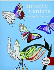 BUTTERFLY GARDENS: Coloring for Everyone