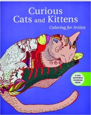 CURIOUS CATS AND KITTENS: Coloring for Artists