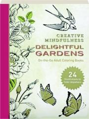 DELIGHTFUL GARDENS: Creative Mindfulness