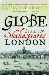 GLOBE: Life in Shakespeare's London