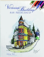 VICTORIAN BUILDINGS OF SAN FRANCISCO COLORING BOOK OF VICTORIAN ARCHITECTURE