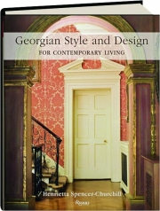 GEORGIAN STYLE AND DESIGN: For Contemporary Living