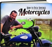 HOW TO PICK VINTAGE MOTORCYCLES
