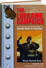 THE LORRAINE CAMPAIGN, VOLUME 3: U.S. Army in World War II