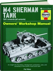 M4 SHERMAN TANK: Owners' Workshop Manual