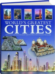 WORLD'S GREATEST CITIES: A Journey Through the Most Fascinating Cities Around the Globe