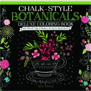 CHALK-STYLE BOTANICALS DELUXE COLORING BOOK