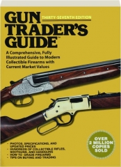 GUN TRADER'S GUIDE, THIRTY-SEVENTH EDITION