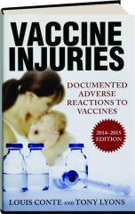 VACCINE INJURIES, 2014-2015 EDITION: Documented Adverse Reactions to Vaccines