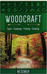 WOODCRAFT: Tools, Camping, Fishing, Cooking
