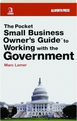 THE POCKET SMALL BUSINESS OWNER'S GUIDE TO WORKING WITH THE GOVERNMENT