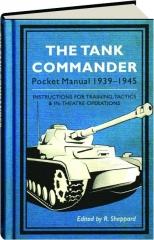THE TANK COMMANDER POCKET MANUAL 1939-1945