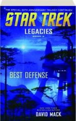 STAR TREK--LEGACIES: Best Defense