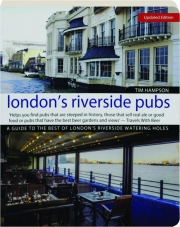 LONDON'S RIVERSIDE PUBS: A Guide to the Best of London's Riverside Watering Holes