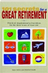 101 SECRETS FOR A GREAT RETIREMENT