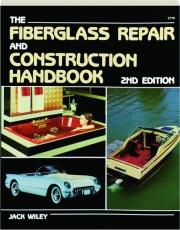 THE FIBERGLASS REPAIR AND CONSTRUCTION HANDBOOK, 2ND EDITION