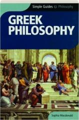 GREEK PHILOSOPHY: Simple Guides