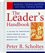 THE LEADER'S HANDBOOK: A Guide to Inspiring Your People and Managing the Daily Workflow