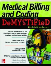 MEDICAL BILLING AND CODING DEMYSTIFIED
