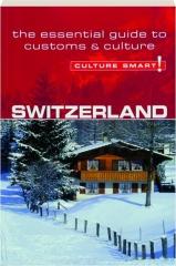 SWITZERLAND: Culture Smart!
