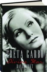 GRETA GARBO: Divine Star