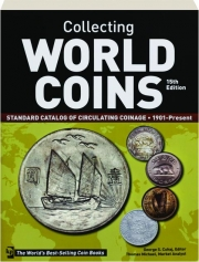 COLLECTING WORLD COINS, 15TH EDITION: Standard Catalog of Circulating Coinage, 1901-Present