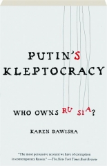 PUTIN'S KLEPTOCRACY: Who Owns Russia?