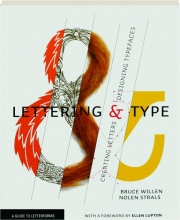 LETTERING & TYPE: Creating Letters & Designing Typefaces