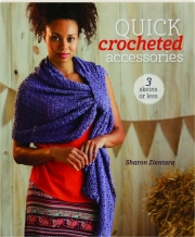QUICK CROCHETED ACCESSORIES: 3 Skeins or Less