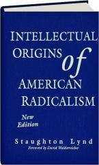 INTELLECTUAL ORIGINS OF AMERICAN RADICALISM