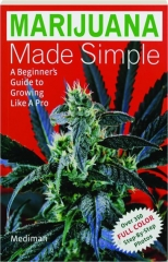 MARIJUANA MADE SIMPLE: A Beginner's Guide to Growing Like a Pro