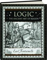 LOGIC: The Ancient Art of Reason