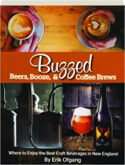 BUZZED: Beers, Booze, & Coffee Brews