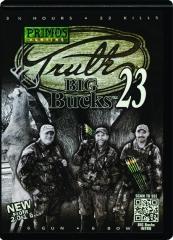 TRUTH 23: Big Bucks