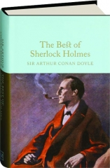 THE BEST OF SHERLOCK HOLMES: Macmillan Collector's Library